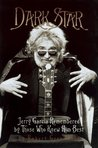 Dark Star: An Oral Biography of Jerry Garcia