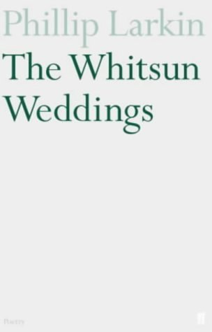 TheWhitsun Weddings by Philip Larkin