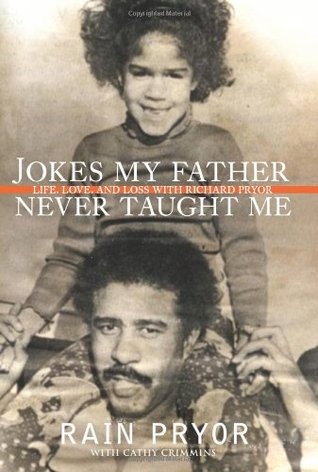 Jokes My Father Never Taught Me by Rain Pryor