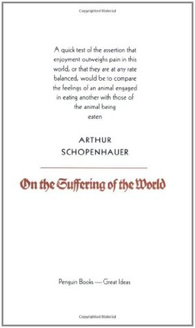 On the Suffering of the World by Arthur Schopenhauer