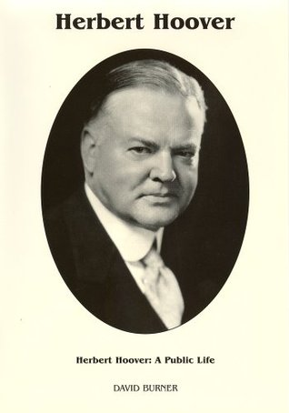 Herbert Hoover by David Burner