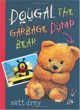 Dougal The Garbage Dump Bear by Matt Dray