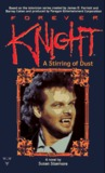 Forever Knight: A Stirring of Dust