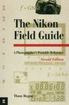 The Nikon Field Guide: A Photographer's Portable Reference (Magic Lantern Guides)