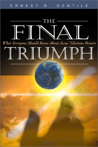 The Final Triumph by Ernest B. Gentile