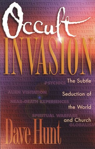 Occult Invasion by Dave Hunt