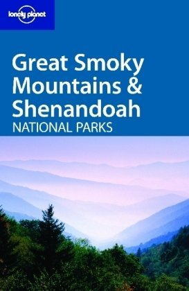 Great Smoky Mountains and Shenandoah National Parks (Lonely Planet National Parks Guides)