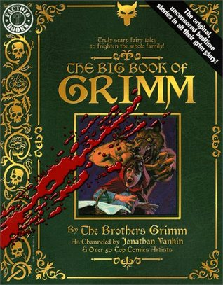 The Big Book of Grimm by Jonathan Vankin