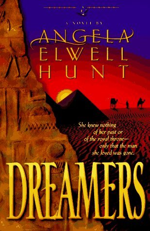 Dreamers (Legacies of the Ancient River No. 1) by Angela Elwell Hunt