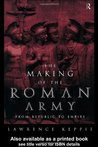 The Making of the Roman Army: From Republic to Empire