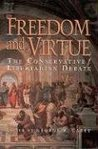 Freedom and Virtue: The Conservative/Libertarian Debate