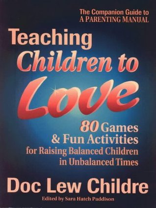 Teaching Children to Love by Doc Childre