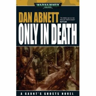 Only in Death by Dan Abnett