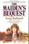 The Maiden's Bequest (MacDonalds / Phillips Series)
