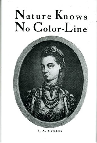Nature Knows No Color-Line by J.A. Rogers