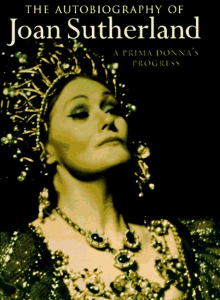 The Autobiography of Joan Sutherland by Joan Sutherland