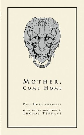 Mother, Come Home by Paul Hornschemeier
