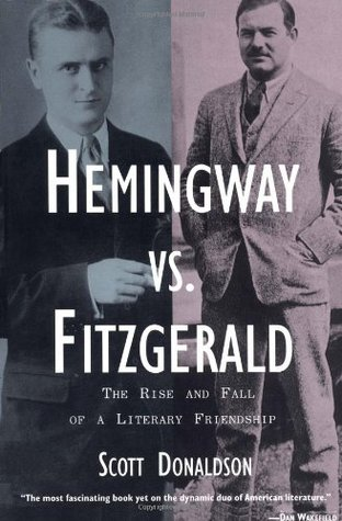 Hemingway vs. Fitzgerald by Scott Donaldson