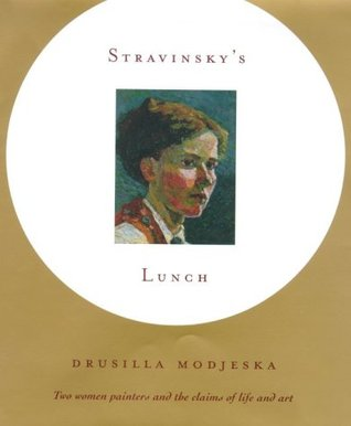 Stravinsky's Lunch by Drusilla Modjeska