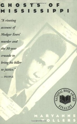 Ghosts of Mississippi: The Murder of Medgar Evers, the Trials of Byron De LA Beckwith, and the Haunting of the New South