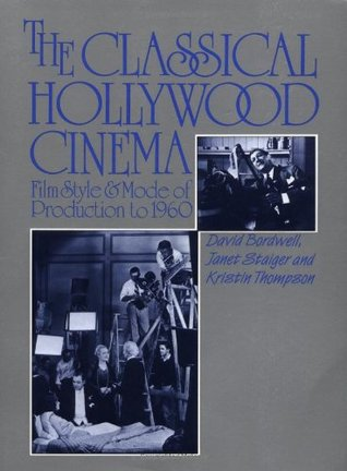 The Classical Hollywood Cinema by David Bordwell