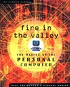 Fire in the Valley: Making of the Personal Computer