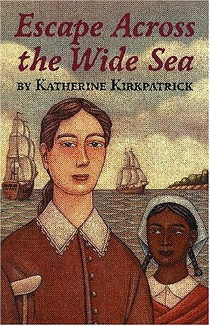 Escape Across the Wide Sea by Katherine Kirkpatrick