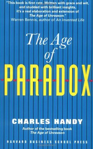 The Age of Paradox by Charles B. Handy