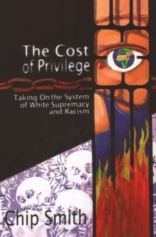 The Cost of Privilege by Chip Smith