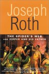 The Spider's Web and Zipper and His Father by Joseph Roth