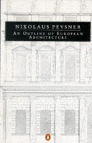 An Outline of European Architecture by Nikolaus Pevsner