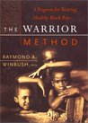 The Warrior Method: A Program for Rearing Healthy Black Boys