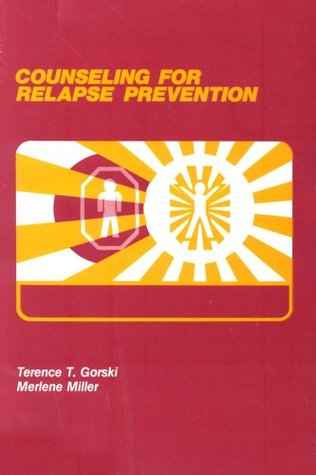 Counseling for Relapse Prevention by Terence T. Gorski