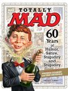 Totally MAD: 60 Years of Humor, Satire, Stupidity and Stupidity