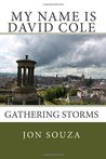 My Name is David Cole: Gathering Storms (Volume 2)