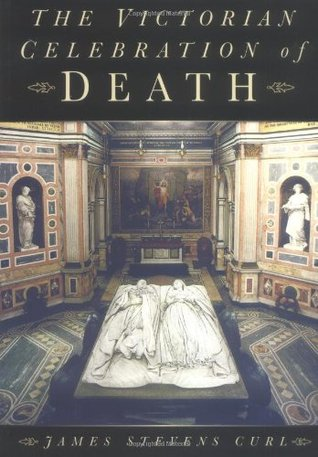 The Victorian Celebration of Death by James Stevens Curl