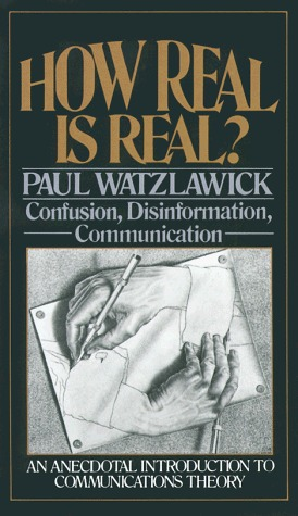 How Real Is Real? by Paul Watzlawick
