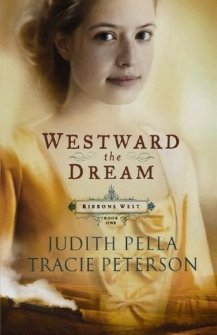 Westward the Dream by Judith Pella