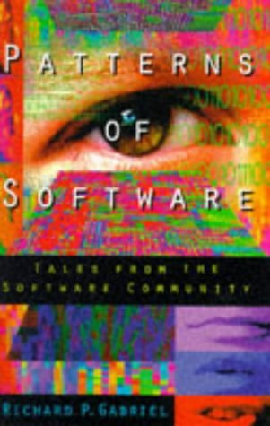 Patterns of Software by Richard P. Gabriel