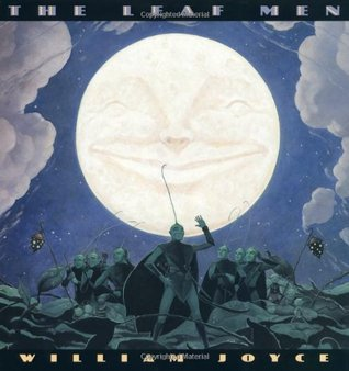 The Leaf Men and the Brave Good Bugs by William Joyce