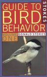 Stokes Guide to Bird Behavior, Volume 1