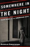 Somewhere in the Night: Film Noir and the American City