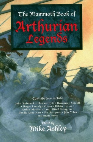 The Mammoth Book of Arthurian Legends by Mike Ashley