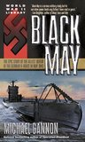 Black May : The Epic Story of the Allies' Defeat of the German U-Boats in May 1943