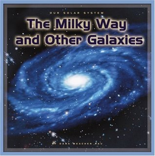The Milky Way and Other Galaxies (Our Solar System)