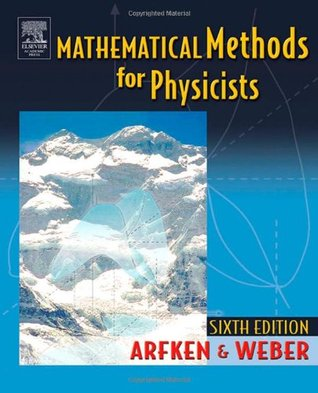 Mathematical Methods for Physicists, Sixth Edition by George B. Arfken