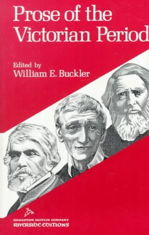 Prose of the Victorian Period by William Earl Buckler