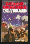 Battlestar Galactica 6: The Living Legend (Battlestar Galactica, #6)