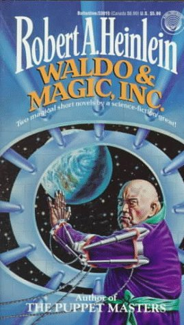 Waldo & Magic, Inc. by Robert A. Heinlein