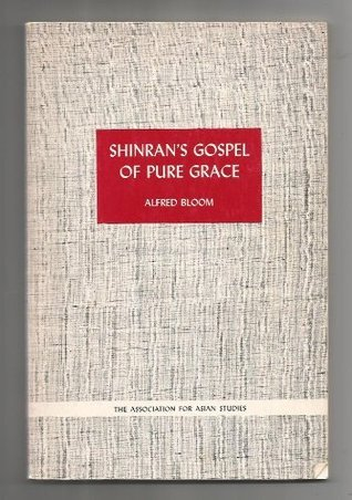 Shinran's Gospel of Pure Grace (Monographs of the Association for Asian Studies)